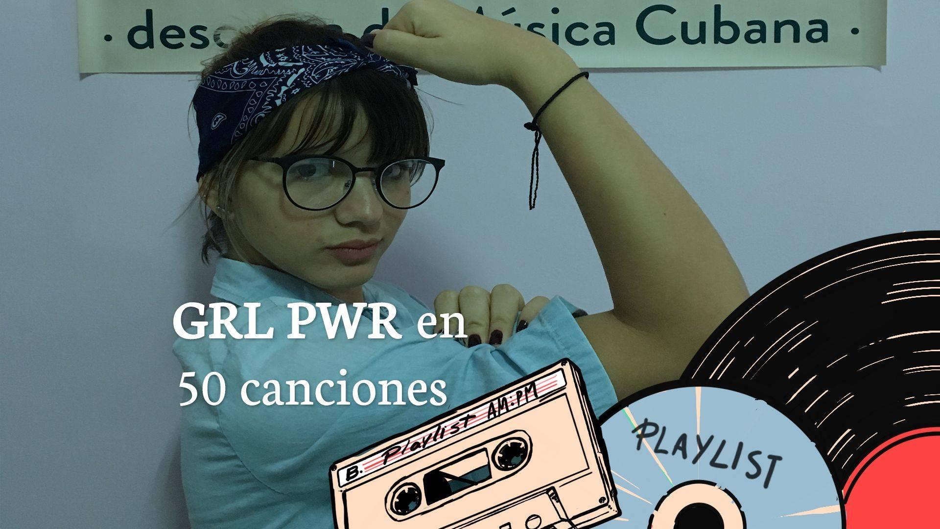 Playlist GRL PWR