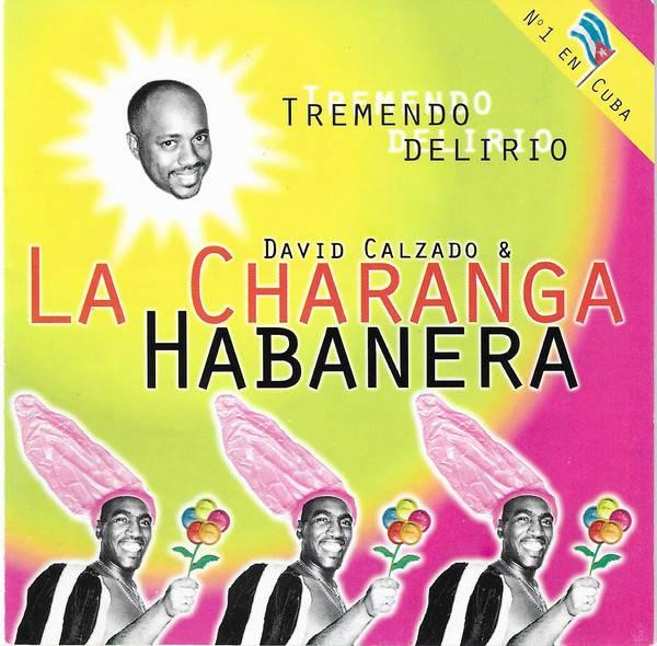 Portada del álbum Tremendo delirio, de David Calzado y La Charanga Habanera.